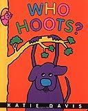 Who Hoots?, Katie Davis, 0152166165