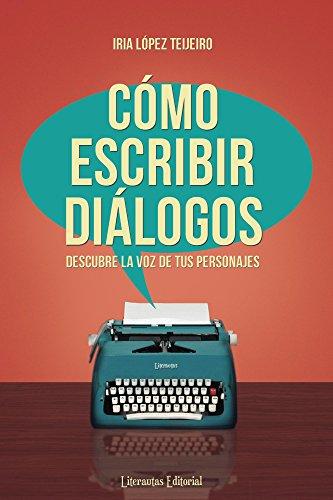 Cómo escribir diálogos de Iria López Teijeiro