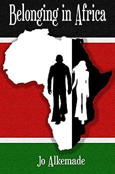 Belonging in Africa by [Alkemade, Jo]