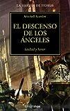 img - for EL DESCENSO DE LOS ANGELES (LA HEREJIA DE HORUS 06) WARHAMMER 40000 book / textbook / text book