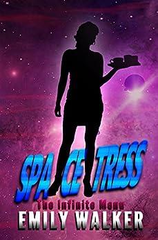 Spacetress: The Infinite Menu by [Walker, Emily]