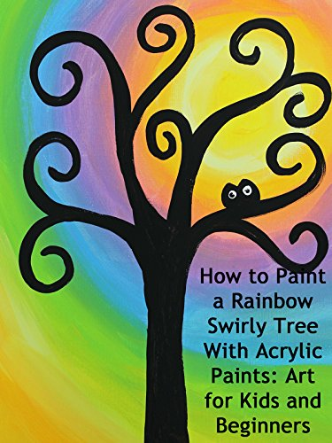 How to Paint a Rainbow Swirly Tree With Acrylic Paints: Art for Kids and Beginners