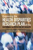 Examining the Health Disparities Research Plan of the National Institutes of Health: Unfinished Business
