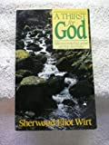 A Thirst for God, Sherwood E. Wirt, 0890661456
