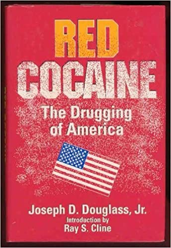 The Drugging Of American Boy >> Red Cocaine The Drugging Of America Joseph D Jr Douglass