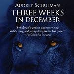 Three Weeks in December | Audrey Schulman