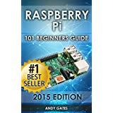 Raspberry Pi: 101 Beginners Guide: The Definitive Step by Step guide for what you need to know to get started (Raspberry Pi, Raspberry, Single Board Computers, ... Pi Programming, Raspberry Pi Projects)
