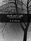 Dark and Light: A Small Collection of Poetry