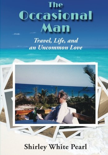 Download The Occasional Man: Travel, Life, and an Uncommon Love pdf
