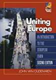 Uniting Europe, John Van Oudenaren, 0742536610