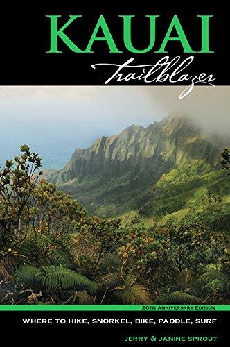 Kauai Trailblazer: Where to Hike, Snorkel, Bike, Paddle, Surf