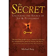 The Secret: Unlocking the Source of Joy & Fulfillment