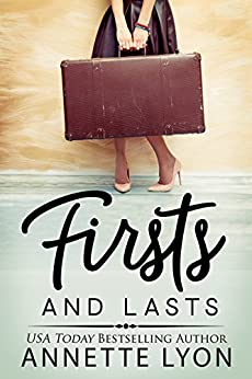 Firsts and Lasts by [Lyon, Annette]