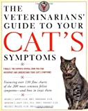 img - for The Veterinarians' Guide to Your Cat's Symptoms book / textbook / text book