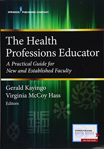 The Health Professions Educator: A Practical Guide for New and Established Faculty