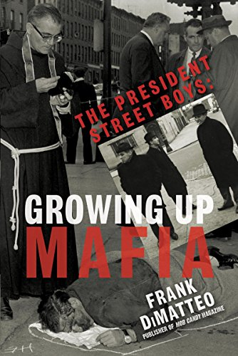 The president street boys growing up mafia ebook frank dimatteo the president street boys growing up mafia por dimatteo frank fandeluxe Images