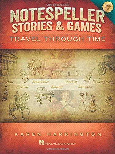 Notespeller Stories & Games - Book 2: Travel Through Time
