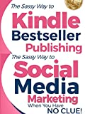 Kindle Bestseller Publishing + Social Media Marketing: Two Book Internet Marketing Bundle