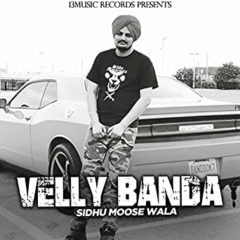 Velly Banda by Sidhu Moose Wala on Amazon Music - Amazon com