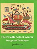 The Needle Arts of Greece, Joan Petrakis, 0684148633