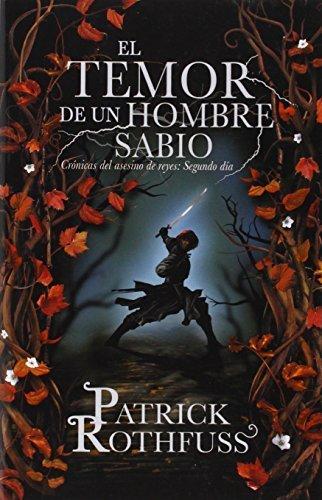 El temor de un hombre sabio: Cronicas del asesin de reyes: Segundo dia (Spanish Edition) by Rothfuss, Patrick (2014) Paperback