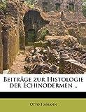 Beiträge Zur Histologie der Echinodermen, Otto Hamann, 1174589108