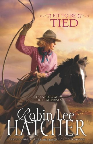 Fit to Be Tied (The Sisters of Bethlehem Springs) by Zondervan