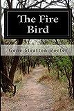 The Fire Bird, Gene Stratton-Porter, 1499574452