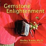 Gemstone Enlightenment, Shelley Kaehr, 0964820927