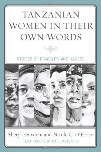 Tanzanian Women in Their Own Words: Stories of Disability and Illness By Sheryl Feinstein, Nicole C. D'Errico