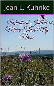 Winifred Jolene - More Than My Name by [Kuhnke, Jean L.]