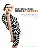 Photographing Models: 1000 Poses: A Practical Sourcebook for Aspiring and Professional Photographers