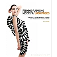 Photographing Models: 1,000 Poses: A Practical Sourcebook for Aspiring and Professional Photographers