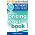 Author's Quick Guide to Pricing Your Book