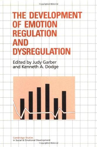 The Development of Emotion Regulation and Dysregulation (Cambridge Studies in Social and Emotional Development) by Cambridge University Press