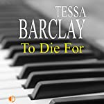 To Die For   Tessa Barclay
