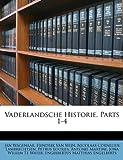 Vaderlandsche Historie, Parts 1-4, Jan Wagenaar and Hendrik Van Wijn, 1148463941