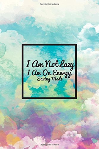 I Am Not Lazy I Am On Energy Saving Mode: The Personal Internet Address & Password Log Book, Credit Card Account Information, Software Codes In One ... (Discreet Password Journal) (Volume 1)