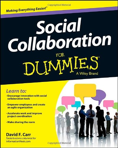 Social Collaboration For Dummies by David F. Carr, Publisher : For Dummies