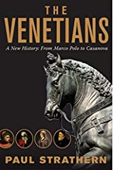 The Venetians – A New History: From Marco Polo to Casanova Hardcover