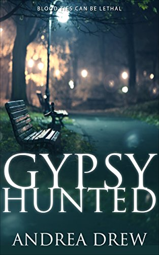 Gypsy Hunted: a psychic paranormal book with a touch of romance (The Gypsy Medium Series 1) by [Drew, Andrea]