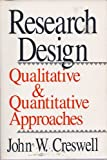 Research Design : Qualitative and Quantitative Approaches, Creswell, John W., 0803952546