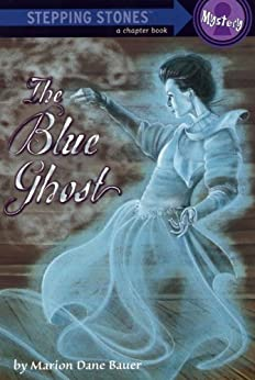 The Blue Ghost (A Stepping Stone Book(TM)) by [Bauer, Marion Dane]