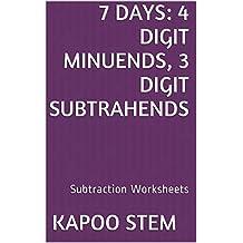 7 Subtraction Worksheets with 4-Digit Minuends, 3-Digit Subtrahends: Math Practice Workbook (7 Days Math Subtraction Series 11)