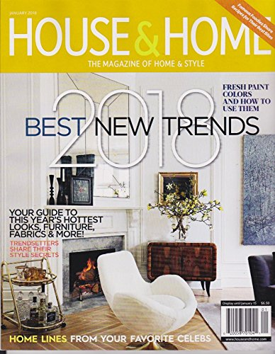 HOUSE & HOME MAGAZINE. JANUARY 2018 - BEST NEW TRENDS - Styles New And Trends