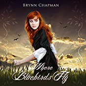 Where Bluebirds Fly: Synesthesia Shift Series, Volume 1 | Brynn Chapman