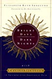 img - for Bright Days, Dark Nights: With Charles Spurgeon in Triumph over Emotional Pain by Elizabeth Ruth Skoglund (2000-03-01) book / textbook / text book