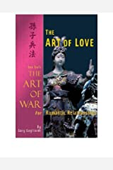 The Art of Love : Sun Tzu's The Art of War for Romantic Relationships Kindle Edition