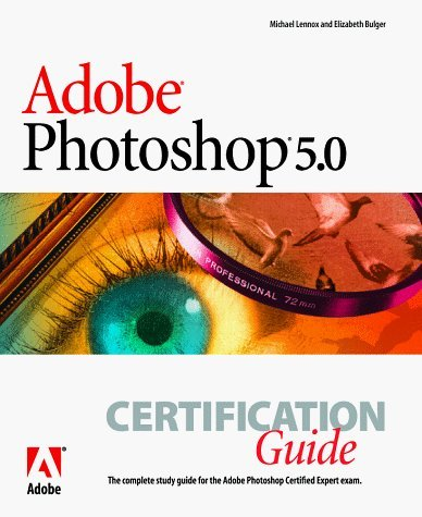 Adobe Photoshop 5.0: Certification Guide by Michael Lennox (1999-01-04)