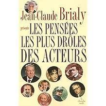 Les pensées les plus drôles des acteurs (SENS HUMOUR) (French Edition)